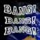 Bang Bang Bang!!